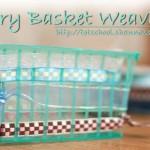 Berry Basket Weaving