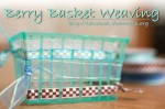 Berry Basket Weaving (Shannon's Tot School)