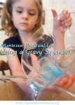 Gravy Separator (and introduction to the density of liquids) via Shannon's Tot School